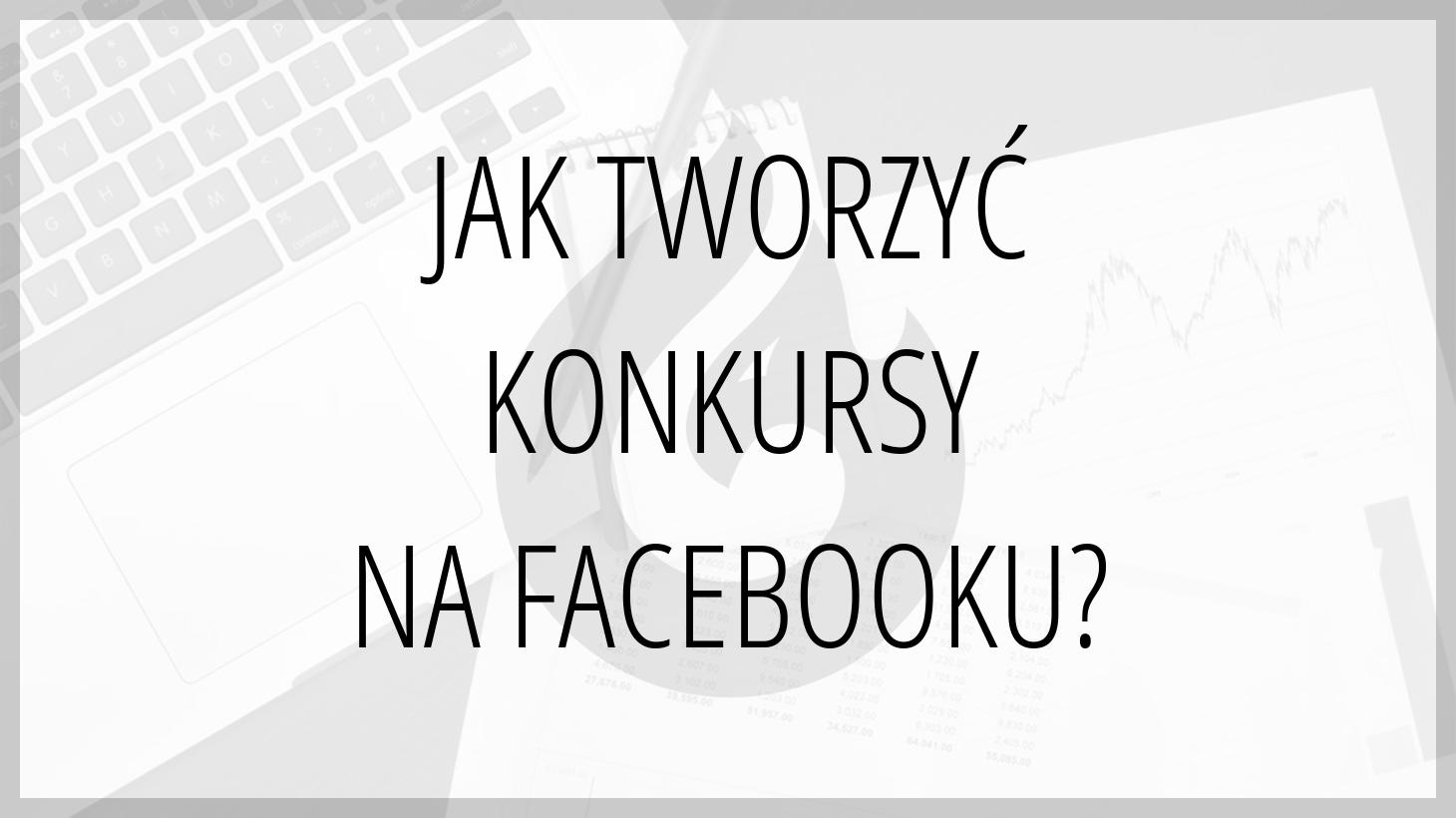 jak robić konkursy na facebooku