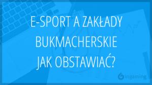 e-sport zakłady bukmacherskie